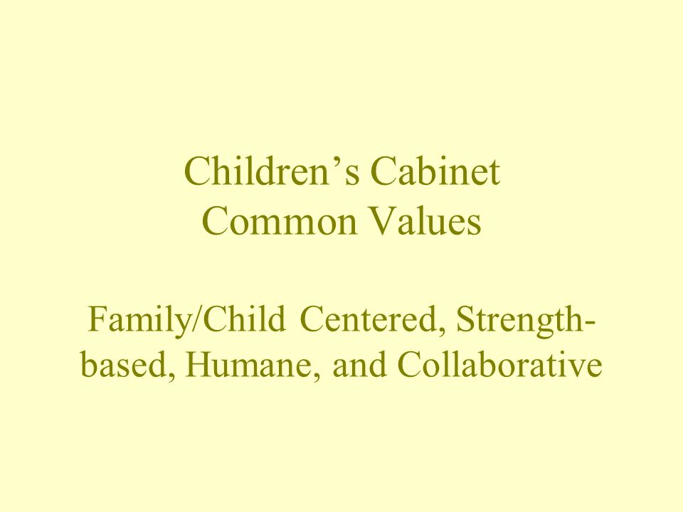 Mission To provide cross-agency coordination, and program and policy development with a common mission --- to measurably improve the well being of Maines children, youth, and families through evidence-based practices and strength-base approaches to positive child and youth development