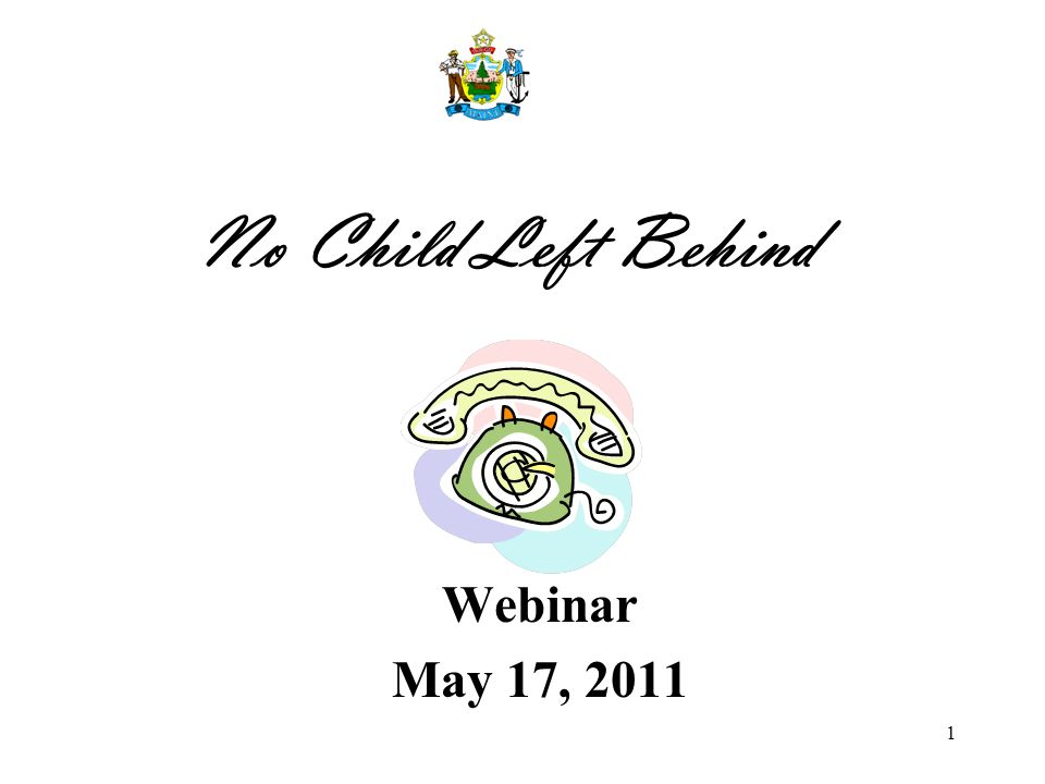1 No Child Left Behind Webinar May 17, 2011