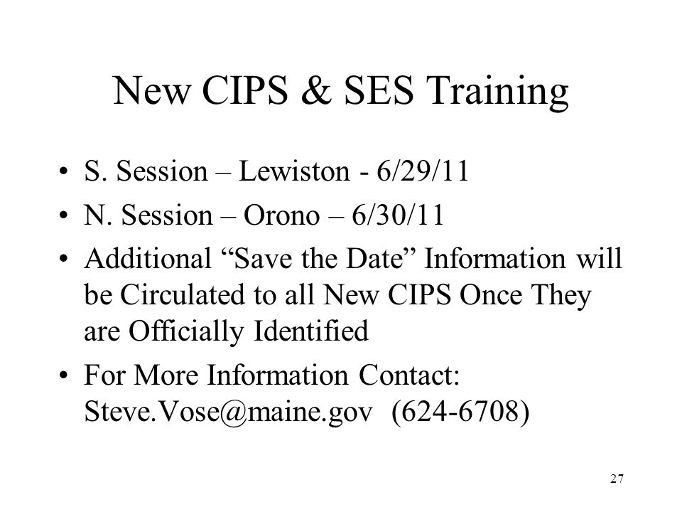 27 New CIPS & SES Training S. Session – Lewiston - 6/29/11 N.