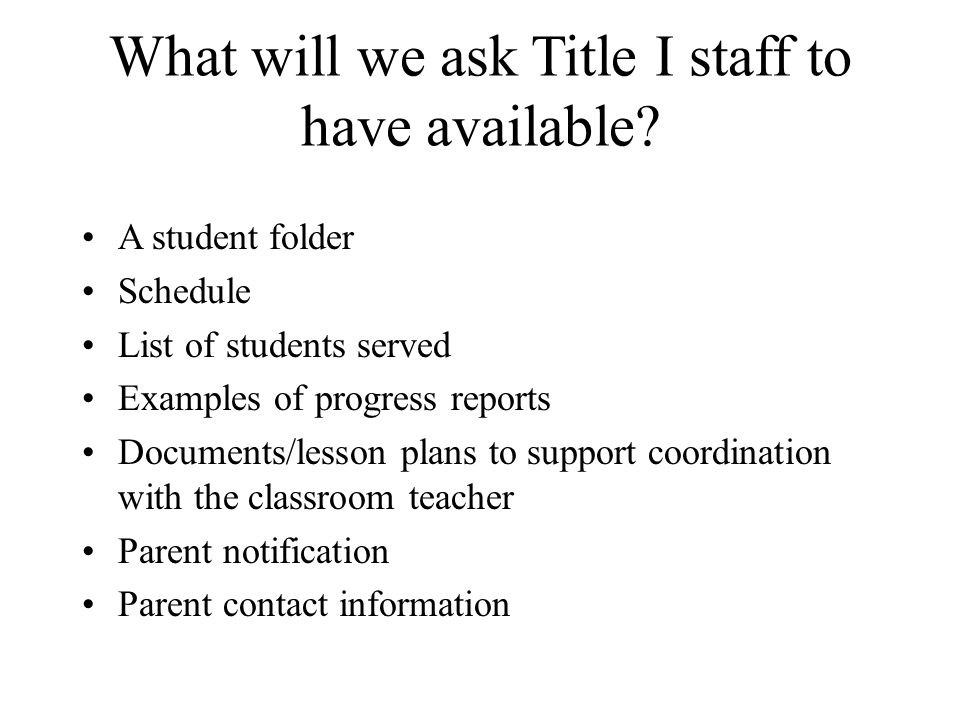 What will we ask Title I staff to have available.