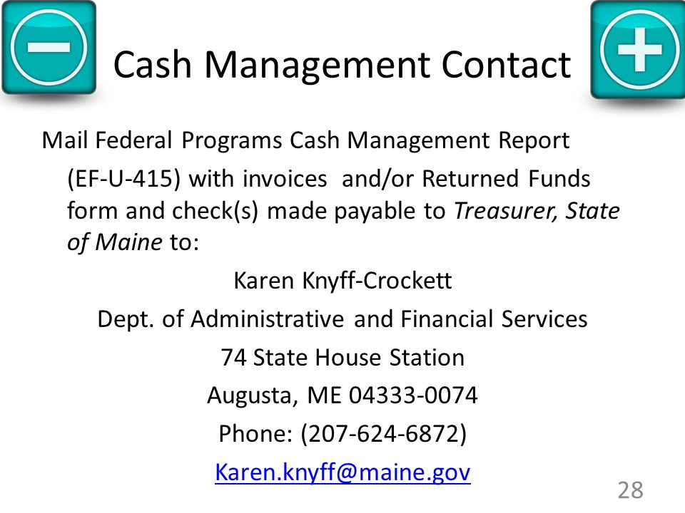 Cash Management Contact Mail Federal Programs Cash Management Report (EF-U-415) with invoices and/or Returned Funds form and check(s) made payable to