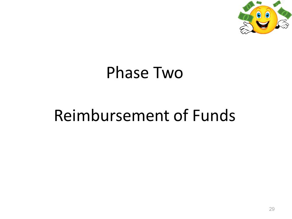 29 Phase Two Reimbursement of Funds