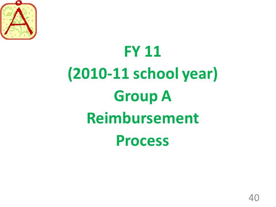 (2010-11 school year) Group A Reimbursement Process 40