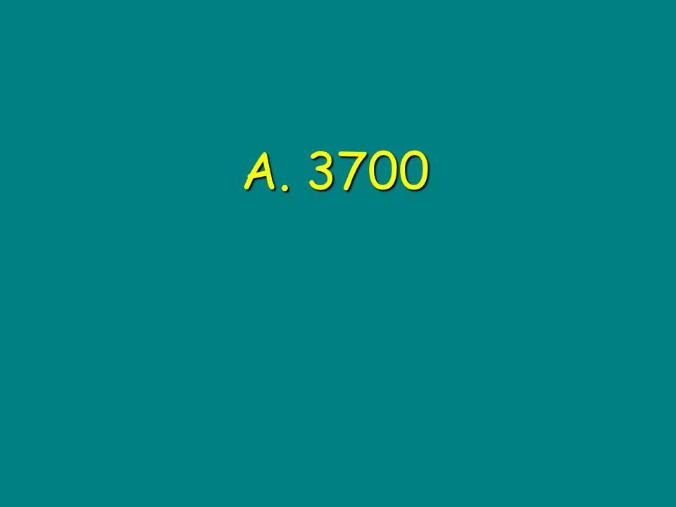 A. 3700
