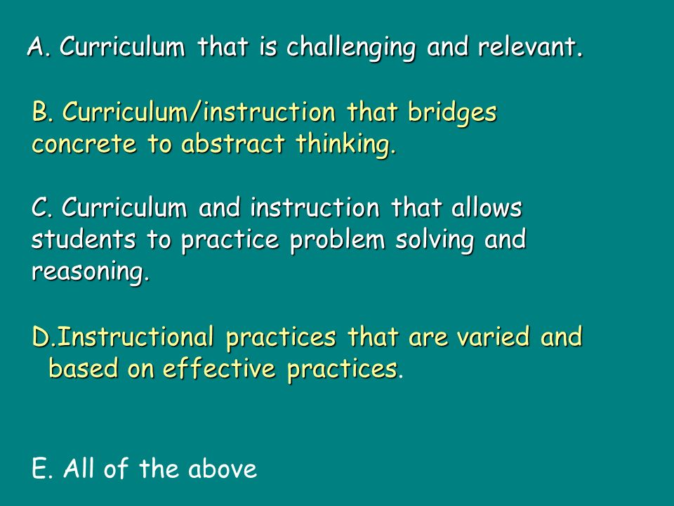 A.Curriculum that is challenging and relevant. B.