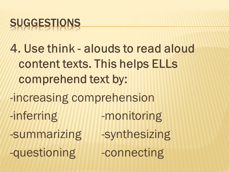 4. Use think - alouds to read aloud content texts.