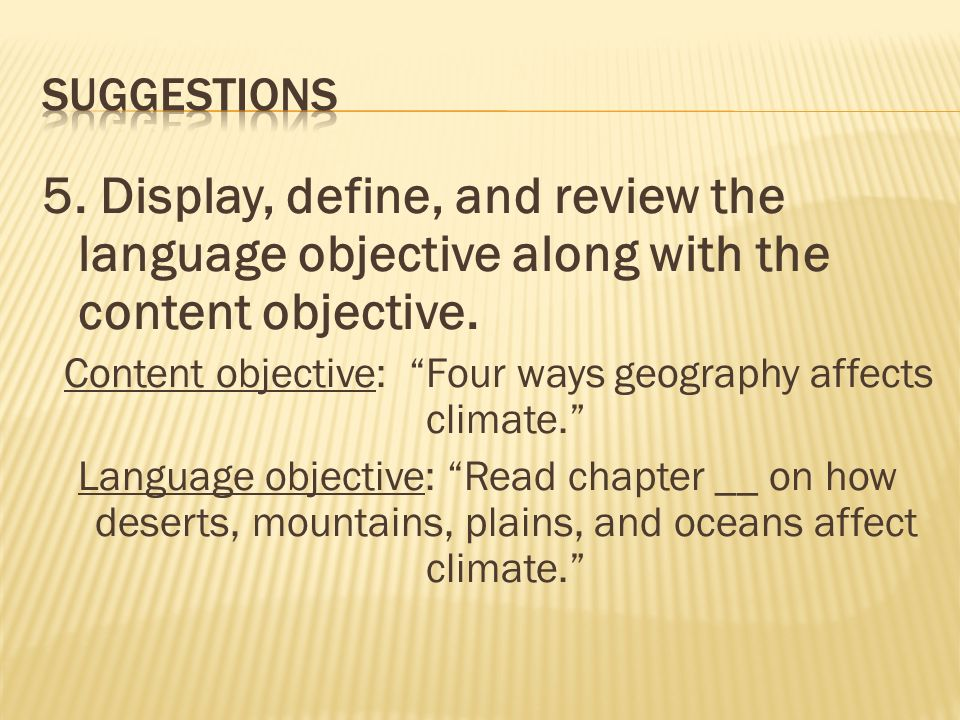 5. Display, define, and review the language objective along with the content objective.