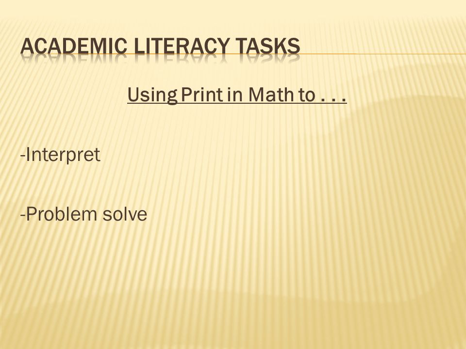 Using Print in Math to... -Interpret -Problem solve