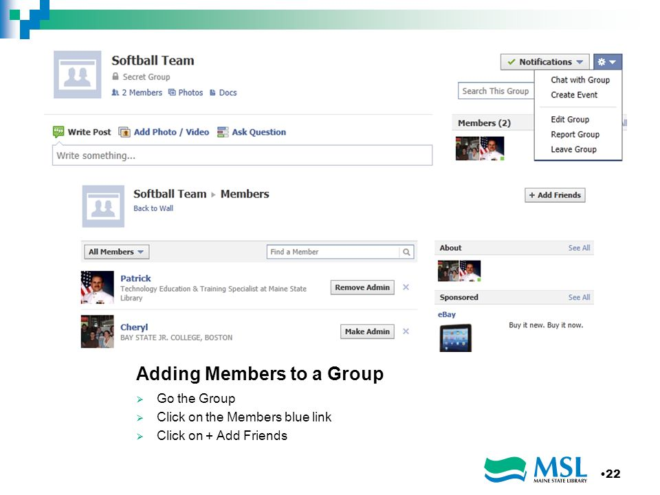 Adding Members to a Group Go the Group Click on the Members blue link Click on + Add Friends 22