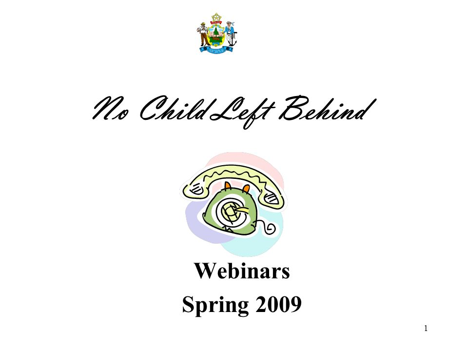 1 No Child Left Behind Webinars Spring 2009