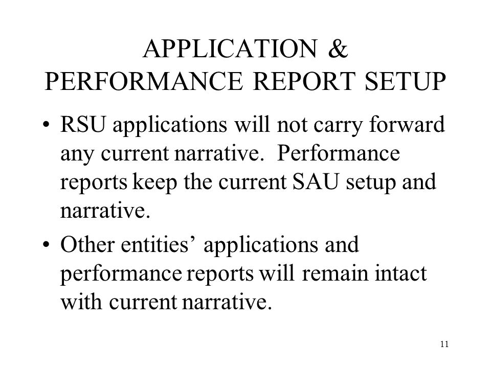 11 APPLICATION & PERFORMANCE REPORT SETUP RSU applications will not carry forward any current narrative.