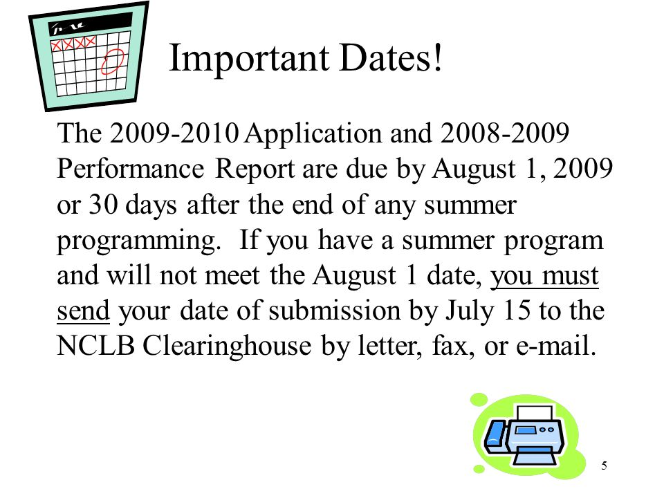 6 Please note: 2009-2010 Application can not be submitted until the 2008-2009 Performance Report has been submitted and certified.