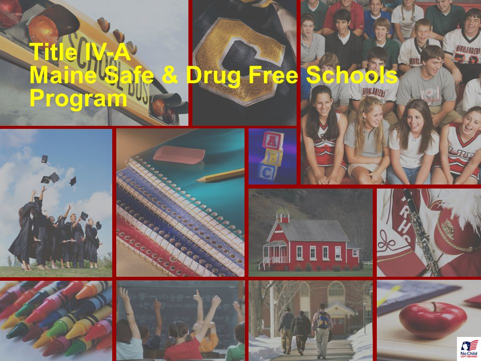 56 Title IV-A Maine Safe & Drug Free Schools Program