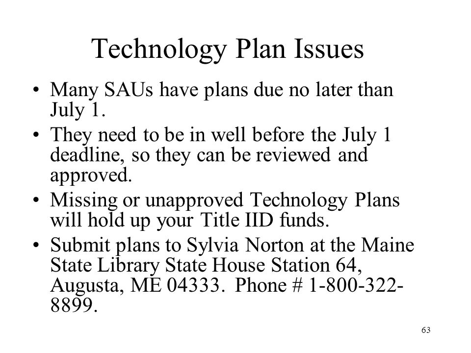 63 Technology Plan Issues Many SAUs have plans due no later than July 1.