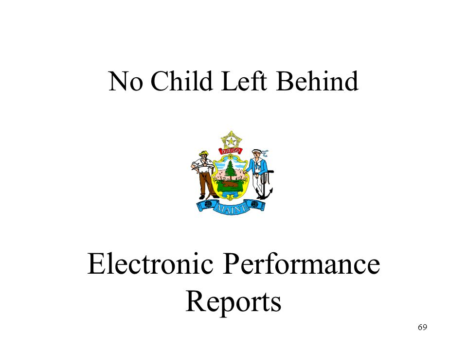 69 No Child Left Behind Electronic Performance Reports