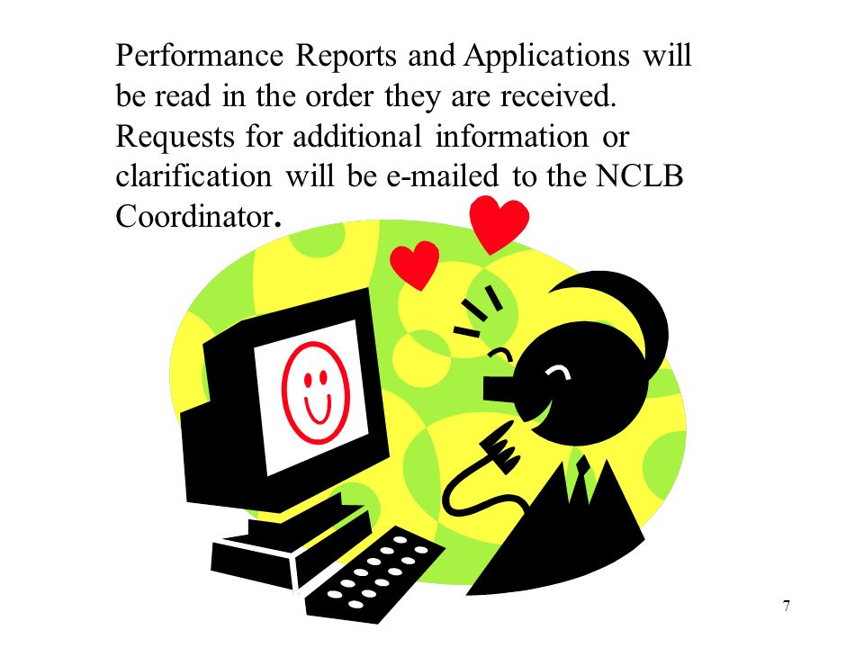 7 Performance Reports and Applications will be read in the order they are received.