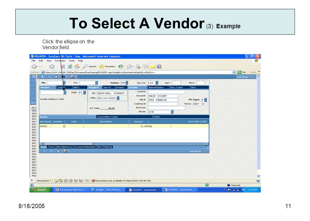 9/16/ To Select A Vendor (3) Example Click the ellipse on the Vendor field