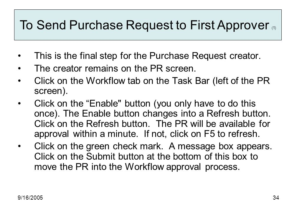 9/16/ This is the final step for the Purchase Request creator.