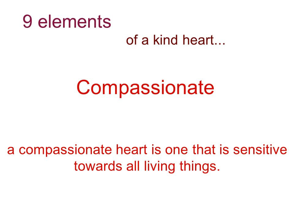 of a kind heart...