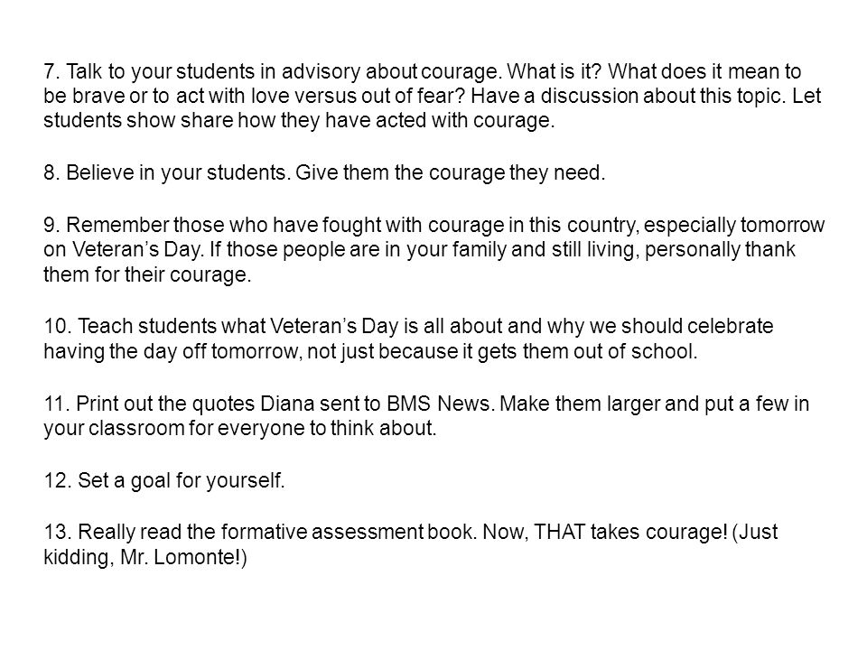7. Talk to your students in advisory about courage.