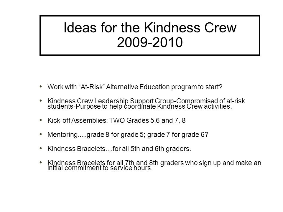 Ideas for the Kindness Crew Work with At-Risk Alternative Education program to start.