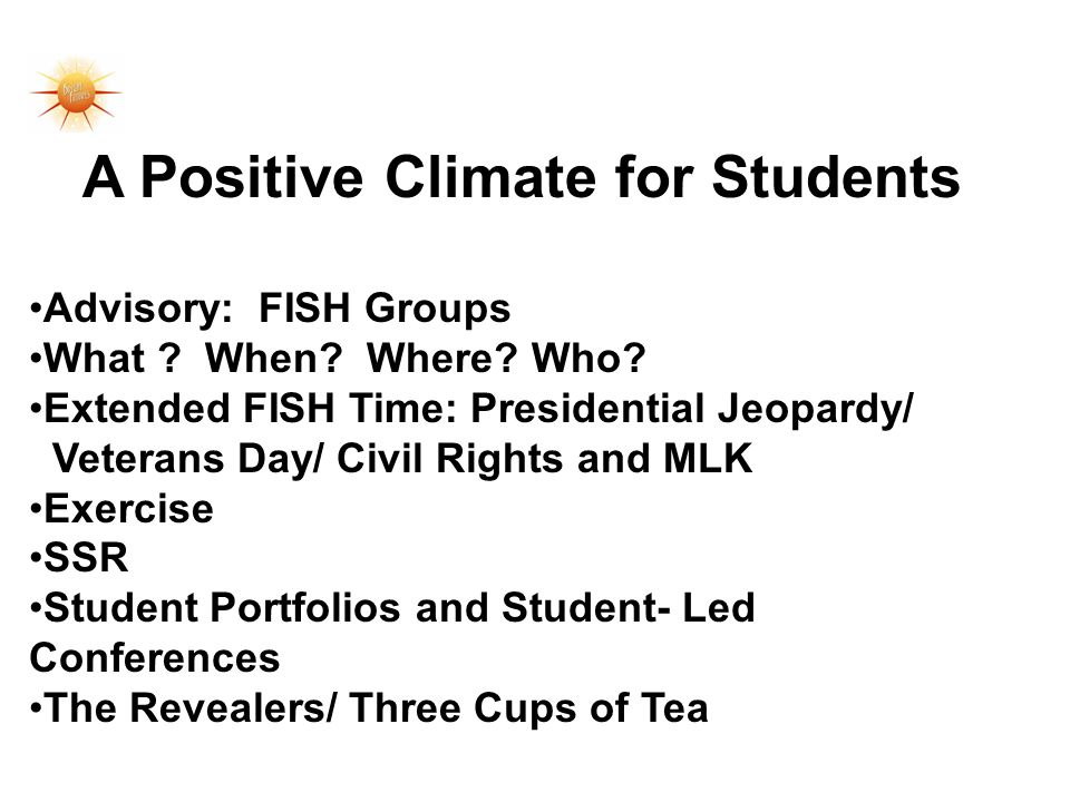 A Positive Climate for Students Advisory: FISH Groups What .