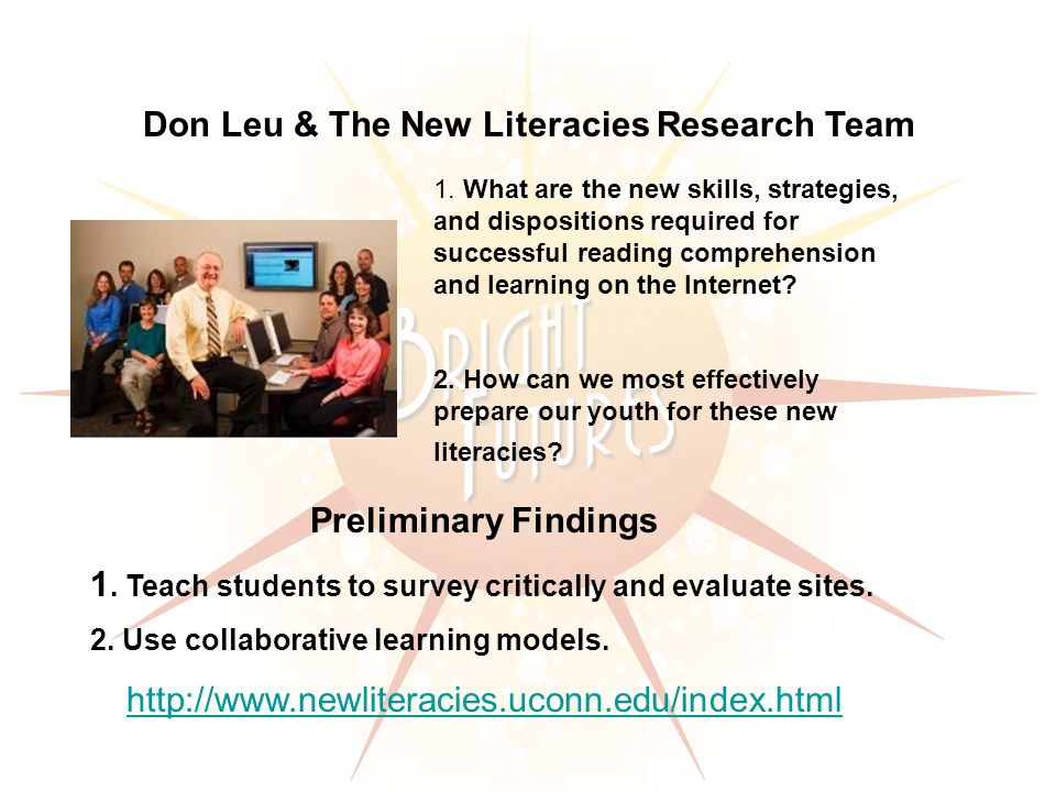 Don Leu & The New Literacies Research Team 1.