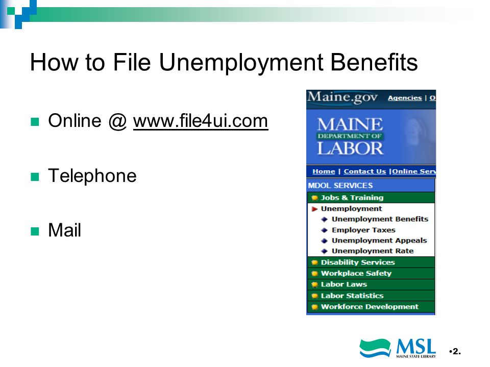 How to File Unemployment Benefits Online @ www.file4ui.com Telephone Mail 2.
