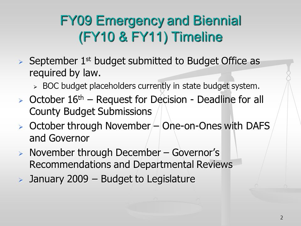 2 FY09 Emergency and Biennial (FY10 & FY11) Timeline September 1 st budget submitted to Budget Office as required by law.