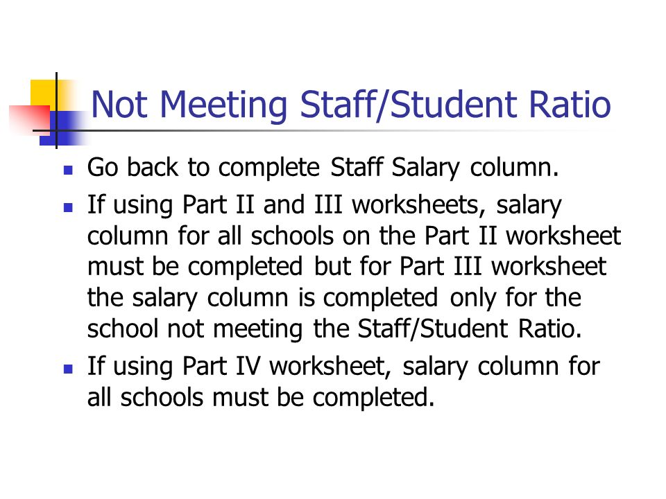 Not Meeting Staff/Student Ratio Go back to complete Staff Salary column.