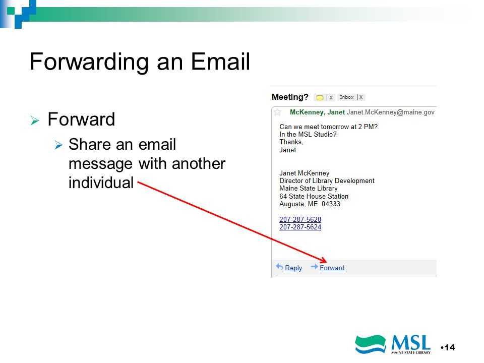 Forwarding an Email Forward Share an email message with another individual 14