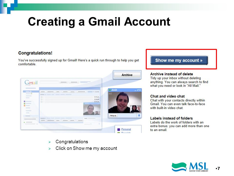 Creating a Gmail Account Congratulations Click on Show me my account 7