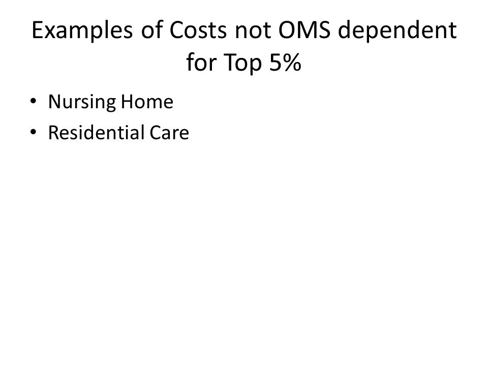 Examples of Costs not OMS dependent for Top 5% Nursing Home Residential Care