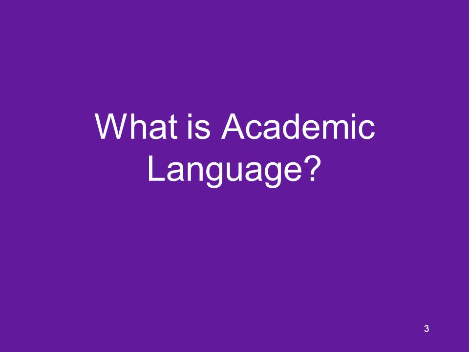 3 What is Academic Language