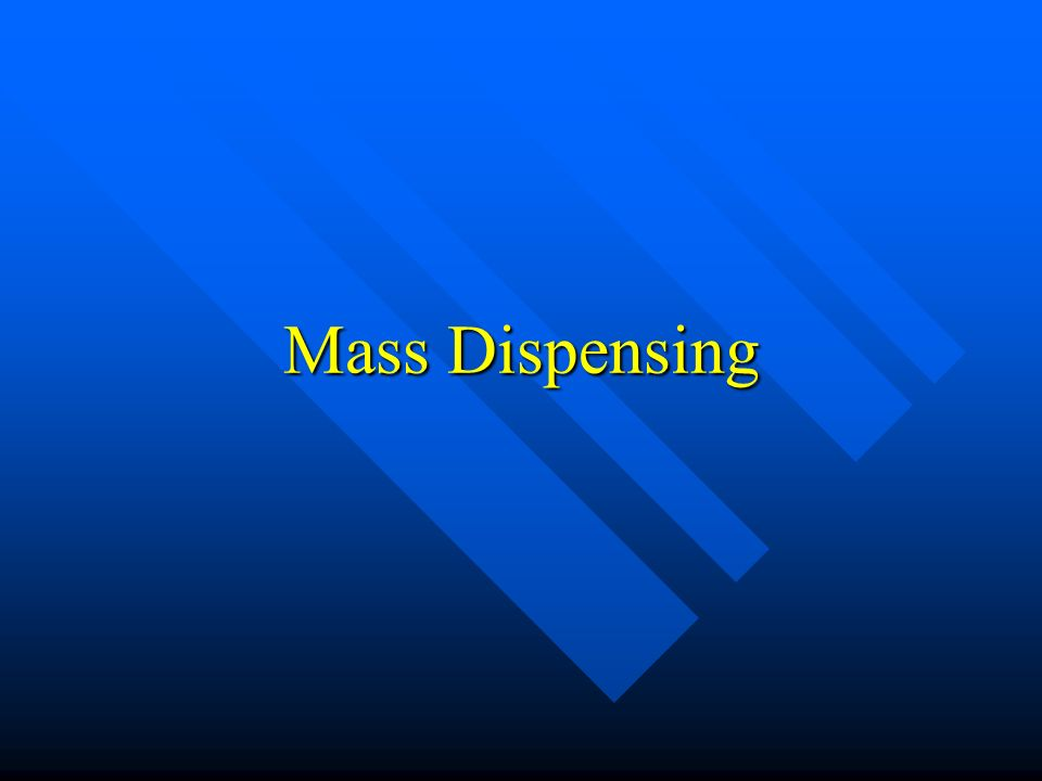 Mass Dispensing