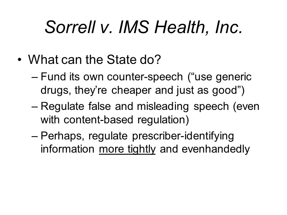 Sorrell v. IMS Health, Inc. What can the State do.