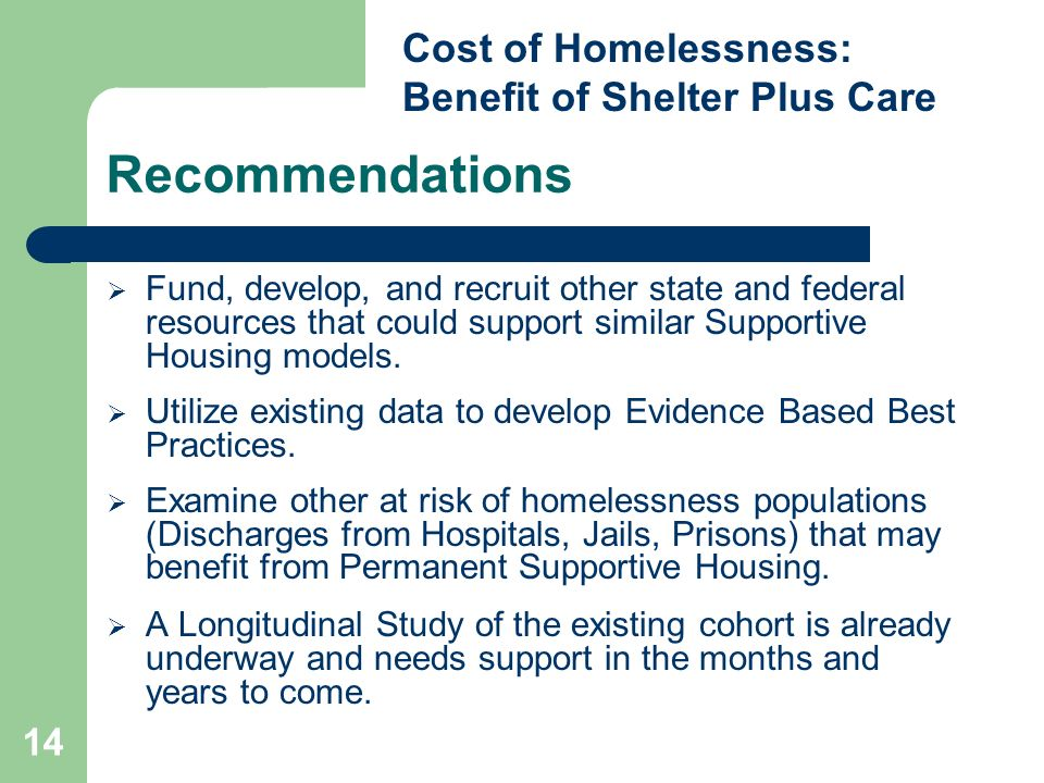 14 Recommendations Fund, develop, and recruit other state and federal resources that could support similar Supportive Housing models.
