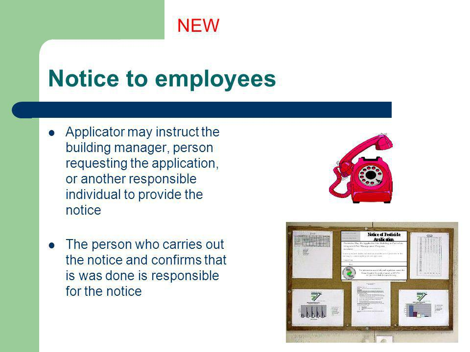 Notice to employees Applicator may instruct the building manager, person requesting the application, or another responsible individual to provide the