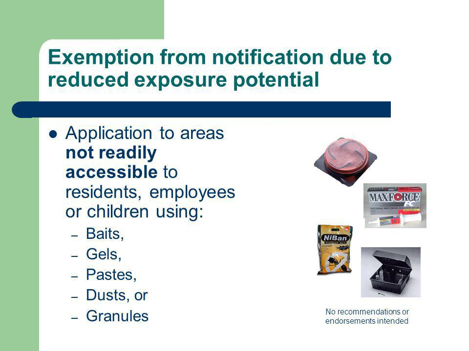 Exemption from notification due to reduced exposure potential Application to areas not readily accessible to residents, employees or children using: –