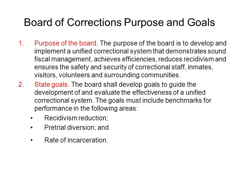 Board of Corrections Purpose and Goals 1.Purpose of the board.