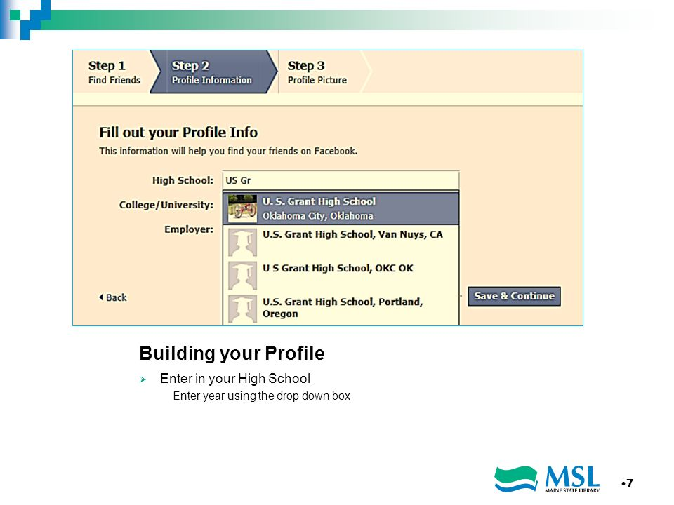 Building your Profile Enter in your High School Enter year using the drop down box 7
