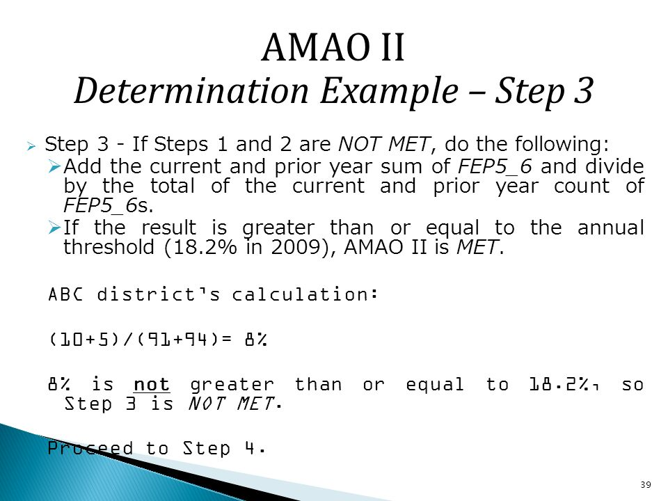 39 Step 3 - If Steps 1 and 2 are NOT MET, do the following: Add the current and prior year sum of FEP5_6 and divide by the total of the current and prior year count of FEP5_6s.