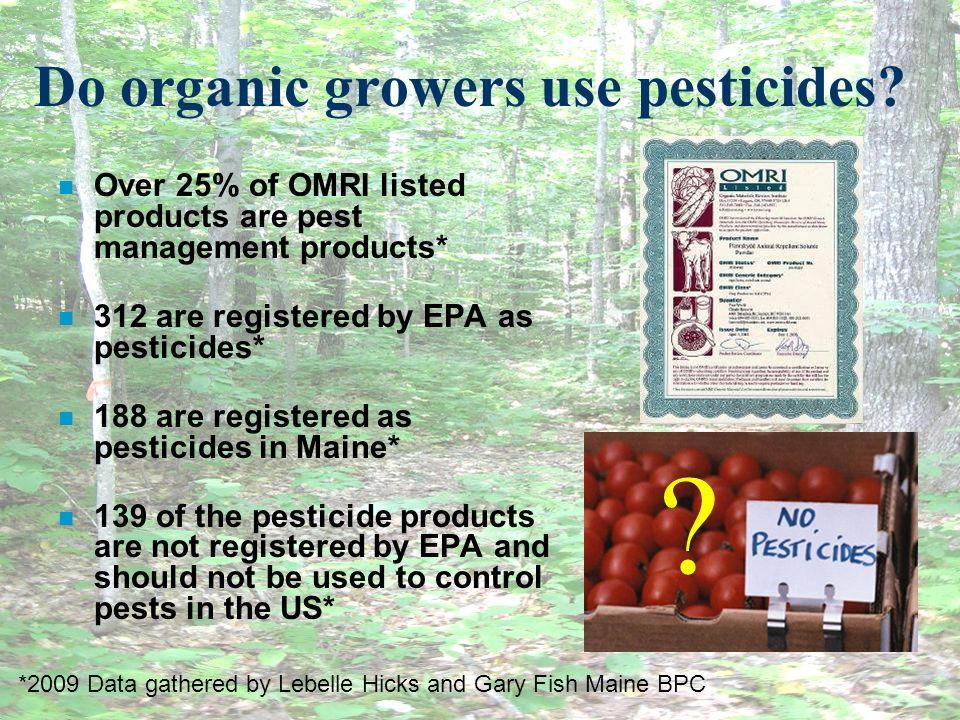 Do organic growers use pesticides.