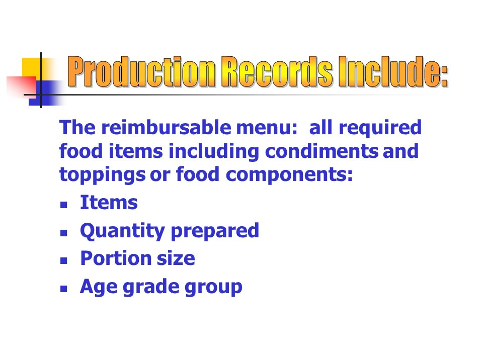 Federal Regulation (7 CFR Section 210.10(a)(3)) stipulates that Production and menu records shall be maintained to demonstrate that the required numbe