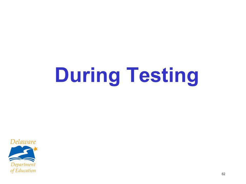 62 During Testing