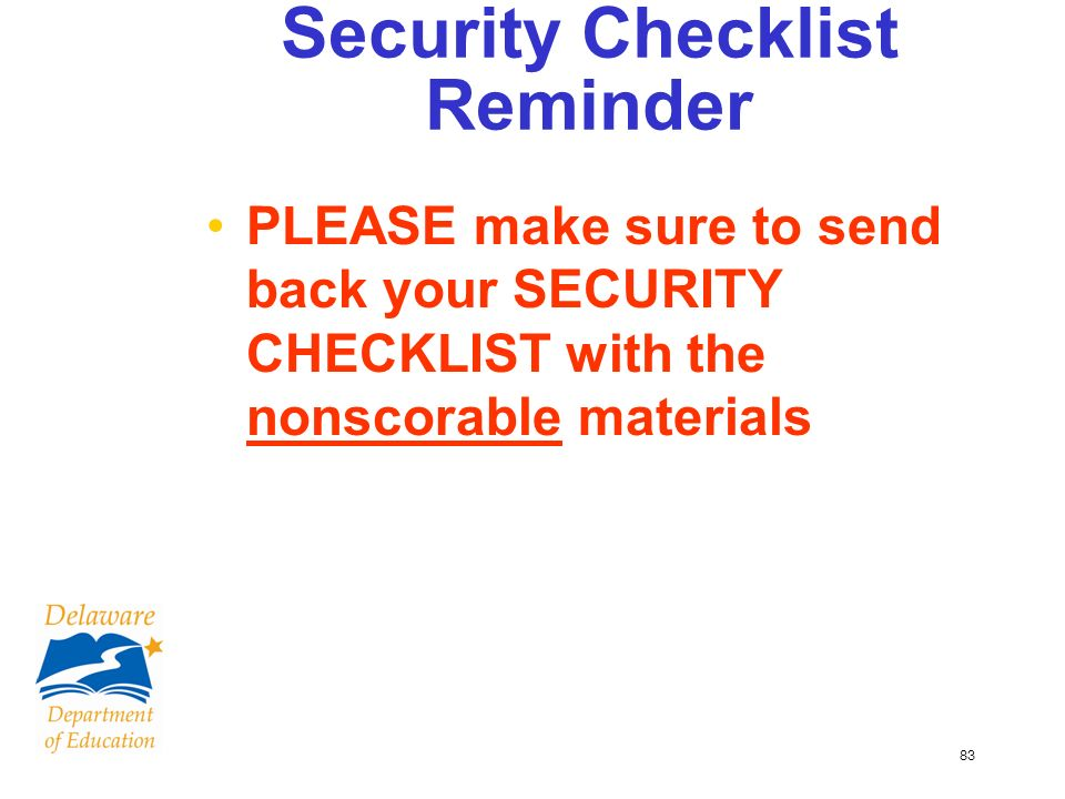 83 Security Checklist Reminder PLEASE make sure to send back your SECURITY CHECKLIST with the nonscorable materials