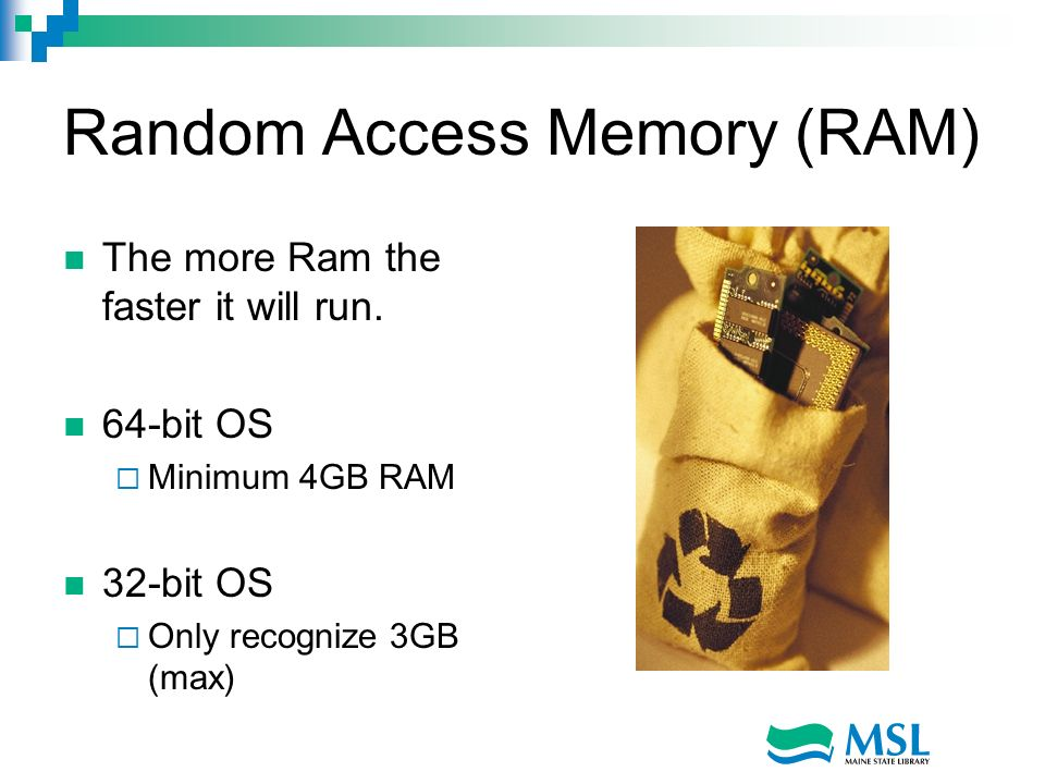 Random Access Memory (RAM) The more Ram the faster it will run.