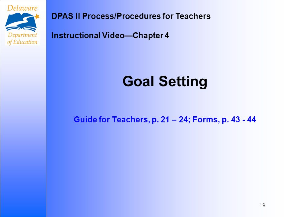 19 Goal Setting Guide for Teachers, p.21 – 24; Forms, p.