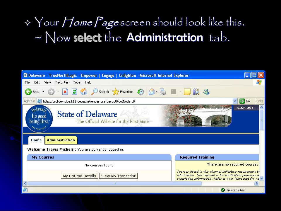 Your Home Page screen should look like this. ~ Now select the Administration tab.
