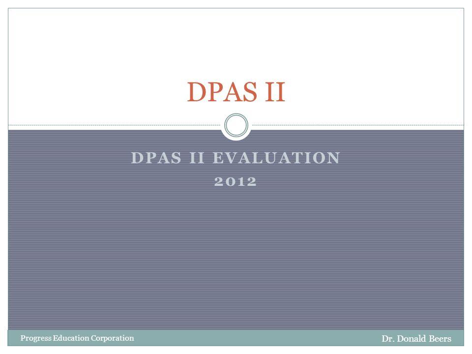 Administrators Grade DPAS II 2012 Dr. Donald Beers Progress Education Corporation